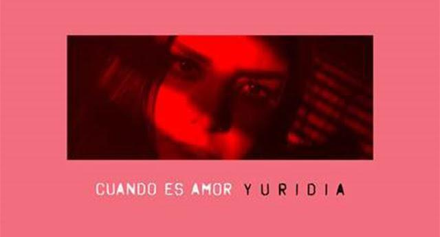"""Yuridia revoluciona su sonido con el nuevo tema """"Cuando Es Amor"""""""