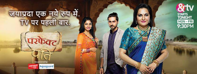'Perfect Pati' Serial on &Tv Wiki Plot,Cast,Promo,Timing,Title Song