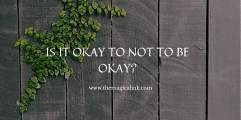 IS IT OKAY TO NOT TO BE OKAY?