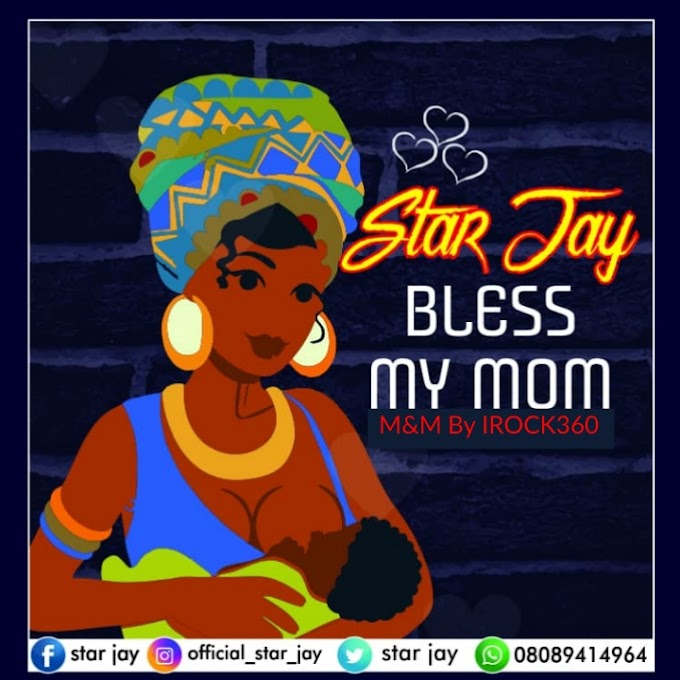 Star Jay – Bless My Mom