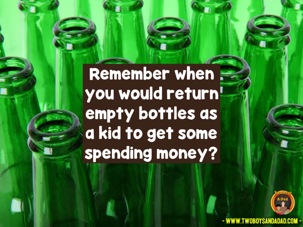 Remember when we used to return bottles to get some spare change?