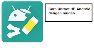 Cara unroot semua jenis android tanpa pc dengan aman root master super one click lewat twrp, supersu, odin, samsung, oppo, xiaomi,  Universal Unroot, file manager