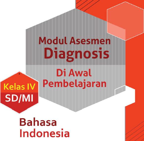 Modul Asesmen Diagnosis Awal Pembelajaran Bahasa Indonesia Kelas 4 SD/MI