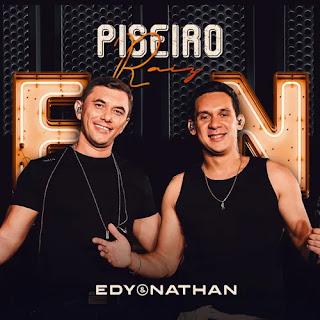 Edy e Nathan - Piseiro Raiz - Promocional de Março - 2021