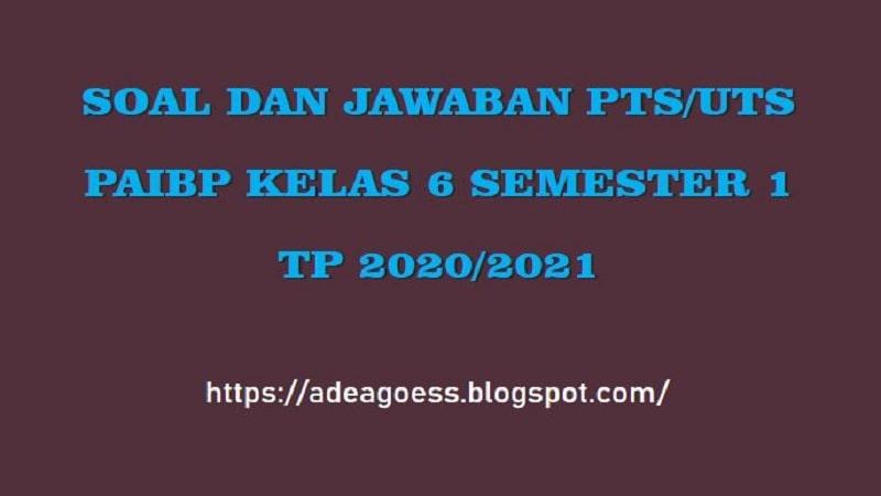Download Soal Pts Uts Pendidikan Agama Islam Kelas 6 Semester 1 Sd Mi Tp 2020 2021 Sobang 2