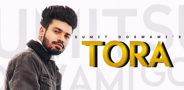 Tora Lyrics - Sumit Goswami