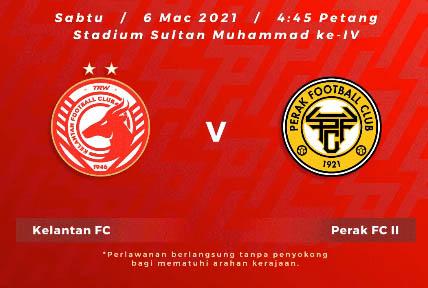 Live Streaming Kelantan vs Perak 2 Liga Perdana 6.3.2021