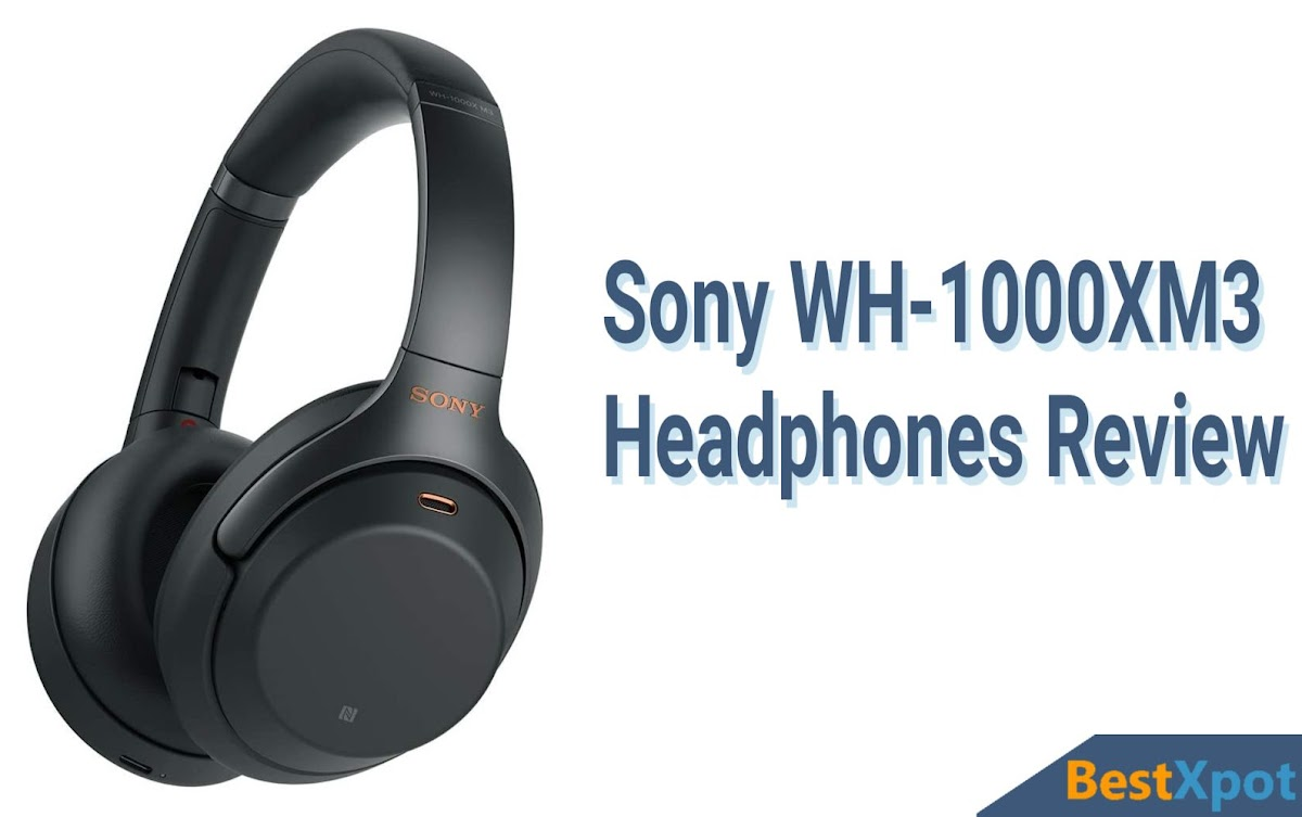 Sony WH-1000XM3 Headphones Review Price Opinion