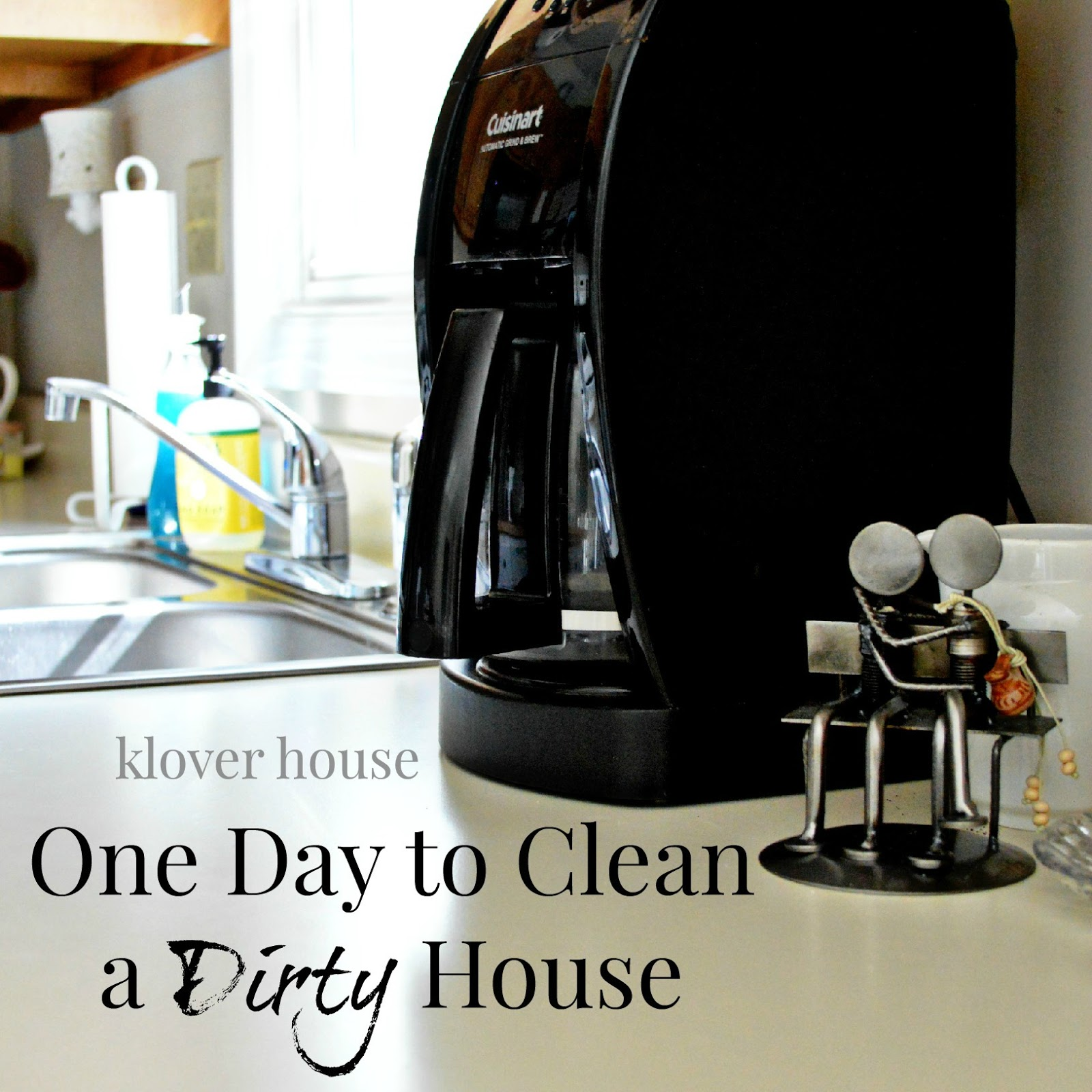 One Day to Clean a Dirty House - Klover House