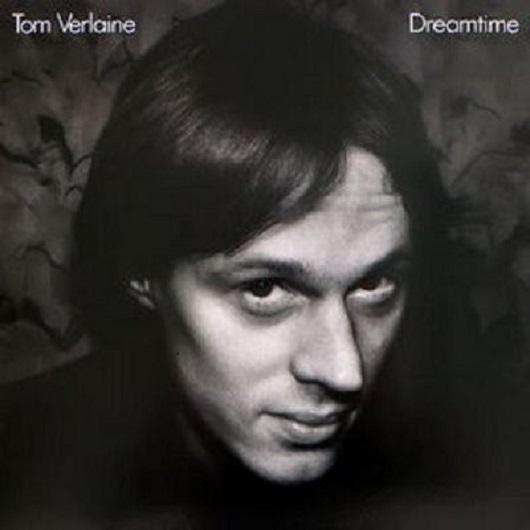 Album cover of TOM VERLAINE - Dreamtime (1981, Warner Bros.)