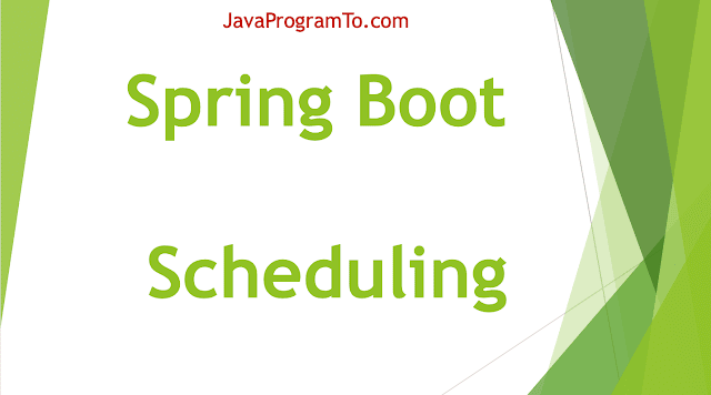 Spring Boot Scheduling Tasks Examples - @Scheduled fixedRate Vs fixedDelay