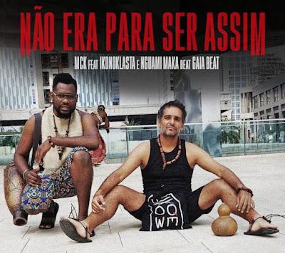 MCK – Não Era Pra Ser Assim (feat. Ikonoklasta, Nguami Maka & Gaia Beat)