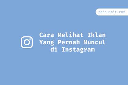 Cara Melihat Iklan Yang Pernah Muncul di Instagram