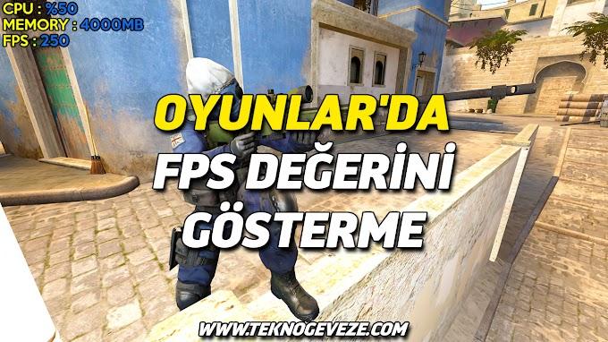 Oyunlar da FPS Değerini Gösterme