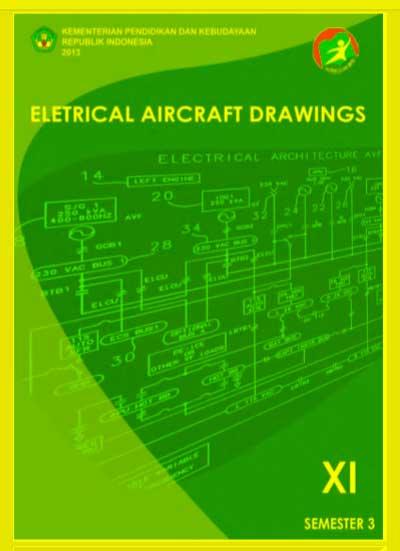 Buku Siswa Electrical Aircraft Drawings SMK Kelas 11 (XI) Semester 3 Kurikulum 13