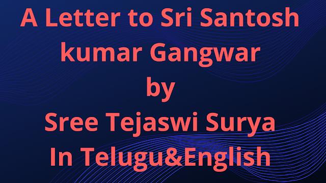 A letter to Sree Santosh kumar Gangwar by Sree Tejaswi Surya MP