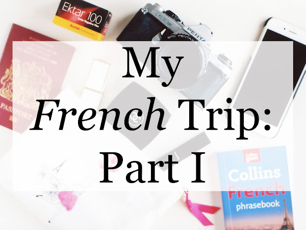 My French Trip Part I