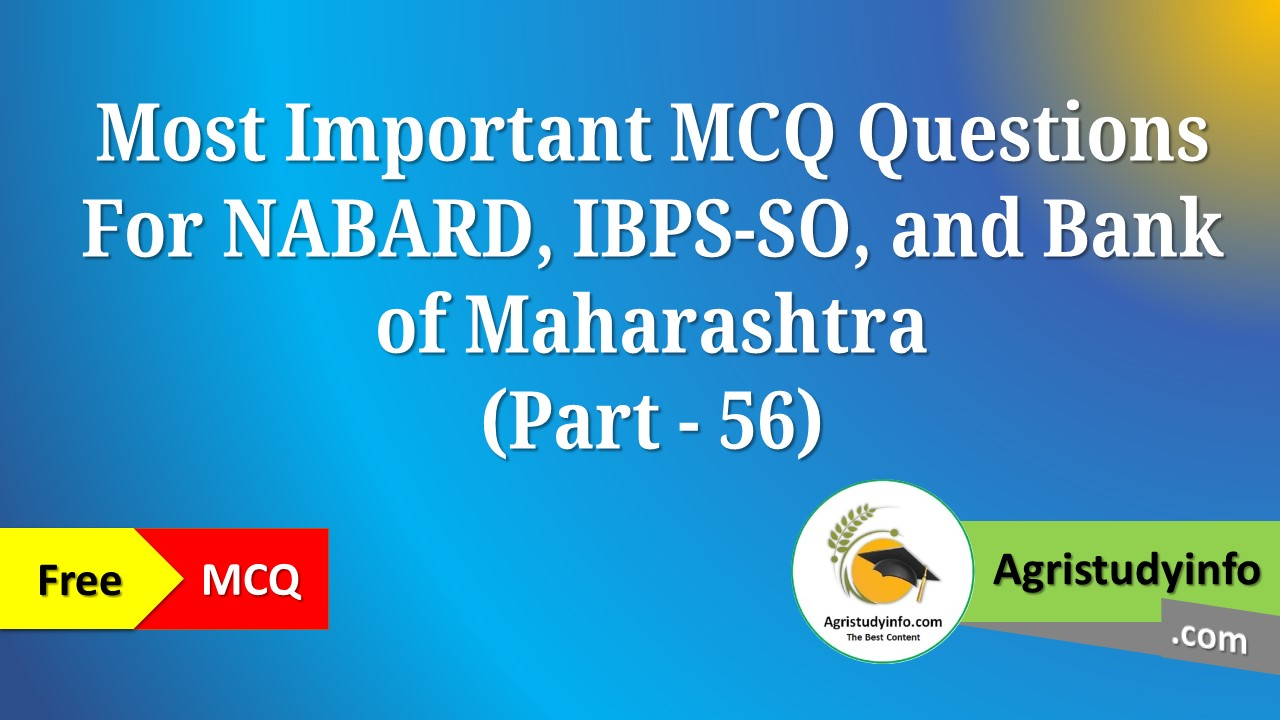 Read more about the article Most Important MCQ Questions For NABARD, IBPS-SO, and Bank of Maharashtra (Part – 56)