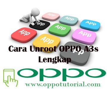 Cara Unroot OPPO A3s Lengkap