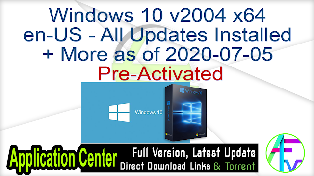 Windows 10 v2004 x64 en-US – All Updates Installed + More as of 2020-07-05 Pre-Activated