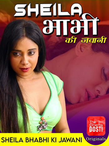 Sheela Bhabhi Ki Jawani 2020 ORG Hindi CinemaDosti Originals Short Film 720p HDRip 180MB 2