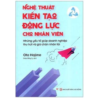 Nghệ Thuật Kiến Tạo Động Lực Cho Nhân Viên ebook PDF EPUB AWZ3 PRC MOBI