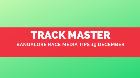 Bangalore Race Media Tips 19  December