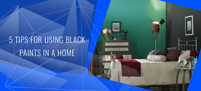 5 TIPS FOR USING BLACK PAINTS IN A HOME