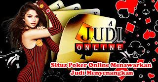 Situs Poker Online Menawarkan Judi Menyenangkan