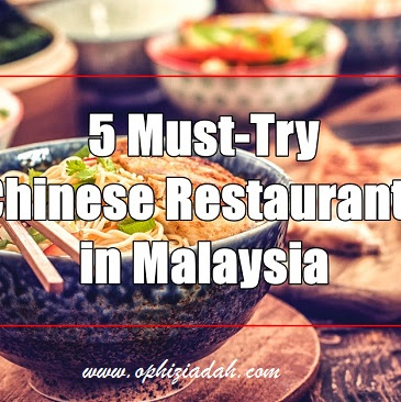 5 Must-Try Chinese Restaurants in Malaysia