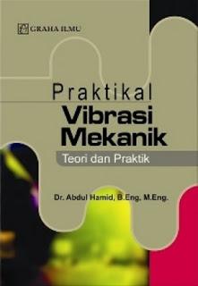 PRAKTIKAL VIBRASI MEKANIK Teori dan Praktik
