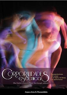 Corporalidades escénicas. Representaciones del cuerpo en el teatro, la danza y el performance