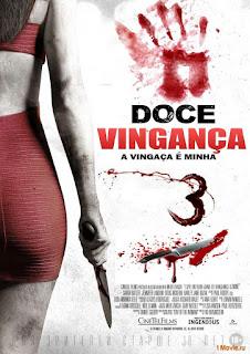 Doce Vingança 3: A Vingança é Minha – Dublado (2015)
