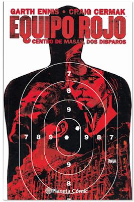 Equipo Rojo 2, centro de masas, dos disparos de Gart Ennis y Graig Cermak  edita Planeta Comic