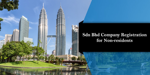 Steps of company registration Malaysia for nonresidents
