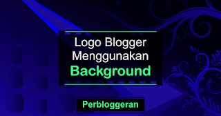Cara Membuat Logo Blogspot