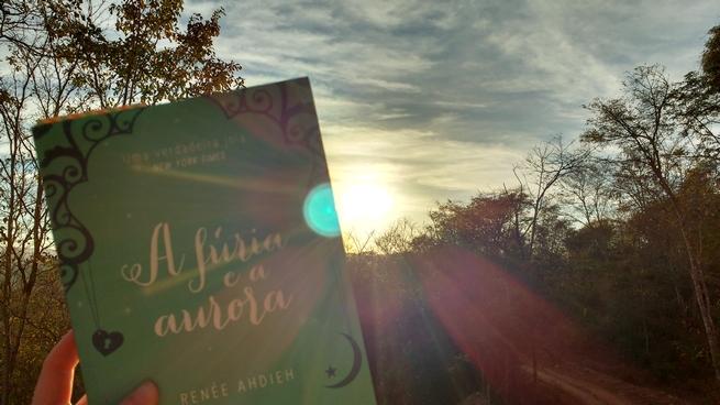 A Fúria e a Aurora   Renée Ahdieh