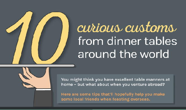 10 Curious Customs From Dinner Tables Around The World #infographic