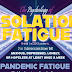 The Psychology Of Isolation Fatigue #infographic