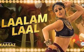 Laalam Laal Song Lyrics - Kaagaz