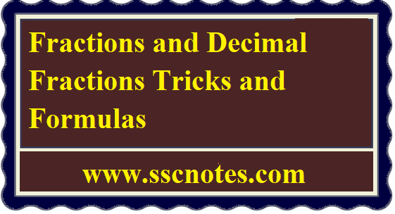 Fractions and Decimal Fractions Tricks and Formulas