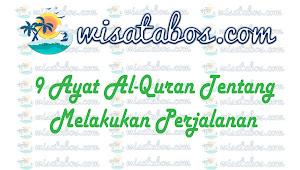 Ayat Al-Quran Tentang Melakukan Perjalanan atau Wisata