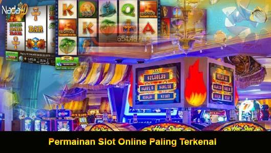 Permainan Slot Online Paling Terkenal