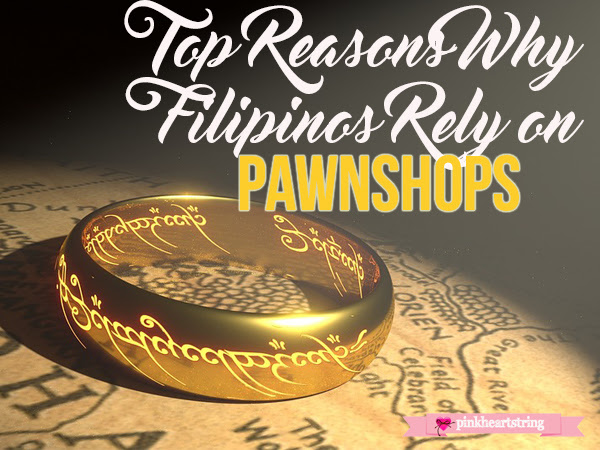 Top Reasons Why Filipinos Rely on Pawnshops