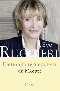 Eve Ruggieri Dictionnaire amoureux de Mozart