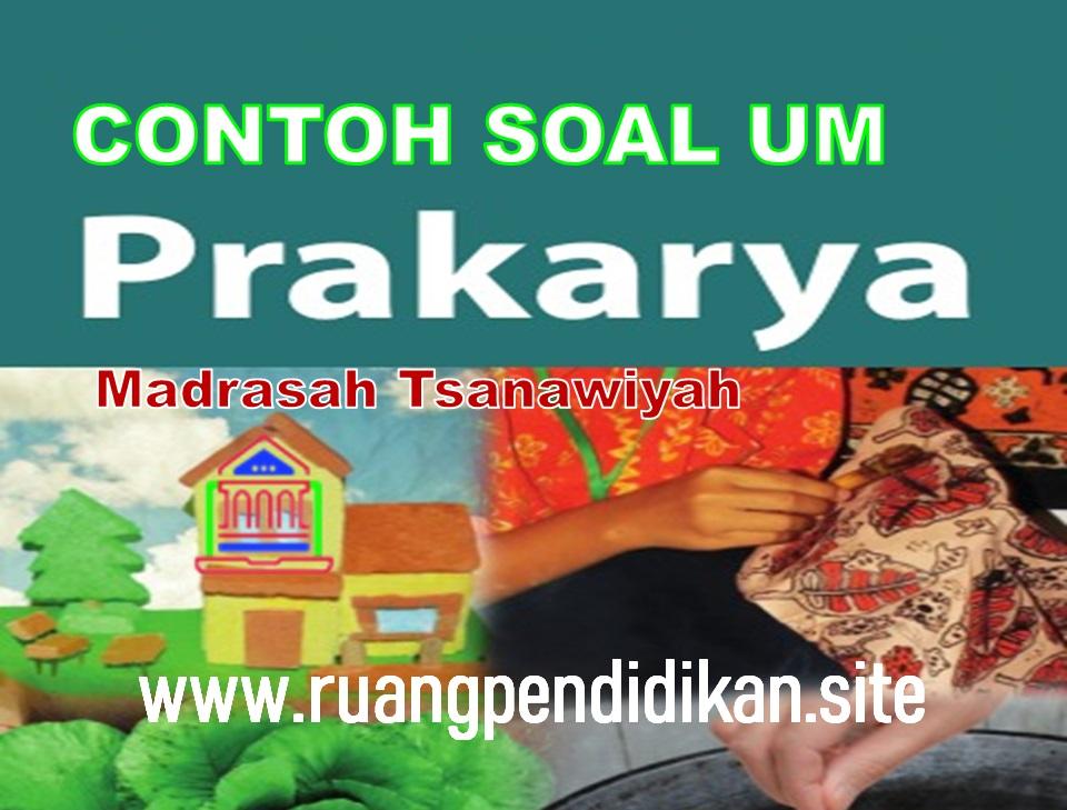 Soal Ujian Madrasah mapel Prakarya