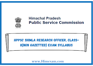 HPPSC SHIMLA Research Officer, Class-II(Non Gazetted) Exam Syllabus