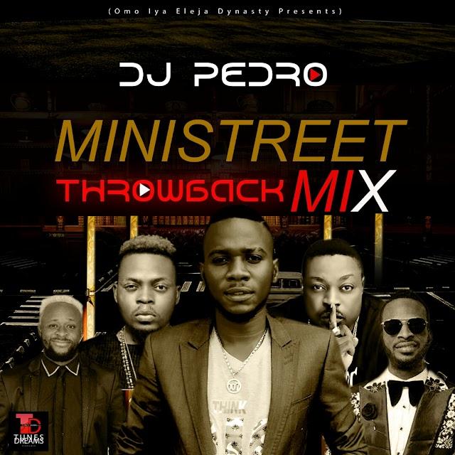 [Throwback Mixtape] DJ Pedro Omoiya Eleja - Ministreet Throwback Mix vol 1 (100% old skool mix)