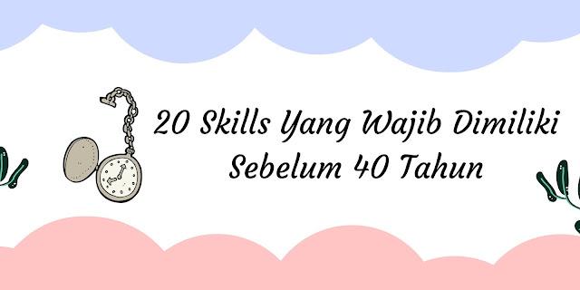20 skills sebelum 40