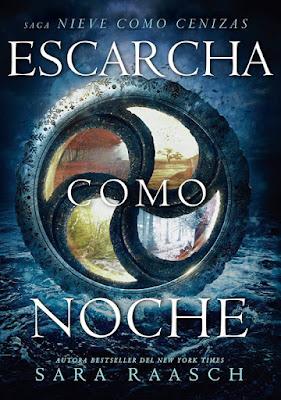 Libro - ESCARCHA COMO NOCHE (Nieve como cenizas #3). Sara Raasch (Del Nuevo Extremo - 22 Enero 2018) LITERATURA JUVENIL - FANTASIA portada español españa